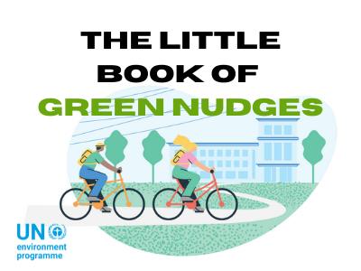 "The UN Environment Programme ""Little Book of Green Nudges"""